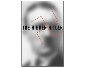 """The Hidden Hitler"" by Lothar Machtan"