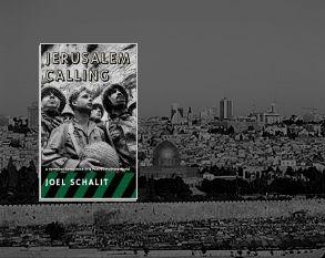 Jerusalem Calling Joel Schalit