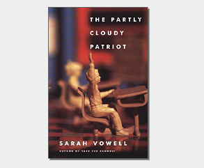 """The Partly Cloudy Patriot"" by Sarah Vowell"