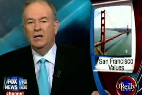 Bill O'Reilly is very afraid of San Francisco