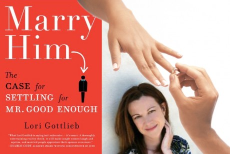 Marry Him S Lori Gottlieb Settling And The Single Girl border=