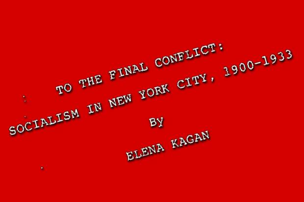 """elena kagan socialism thesis 1 a socialist on the high court by cliff kincaid - july 5, 2010 elena kagan's controversial """"final conflict"""" thesis on socialism was written in 1981."""