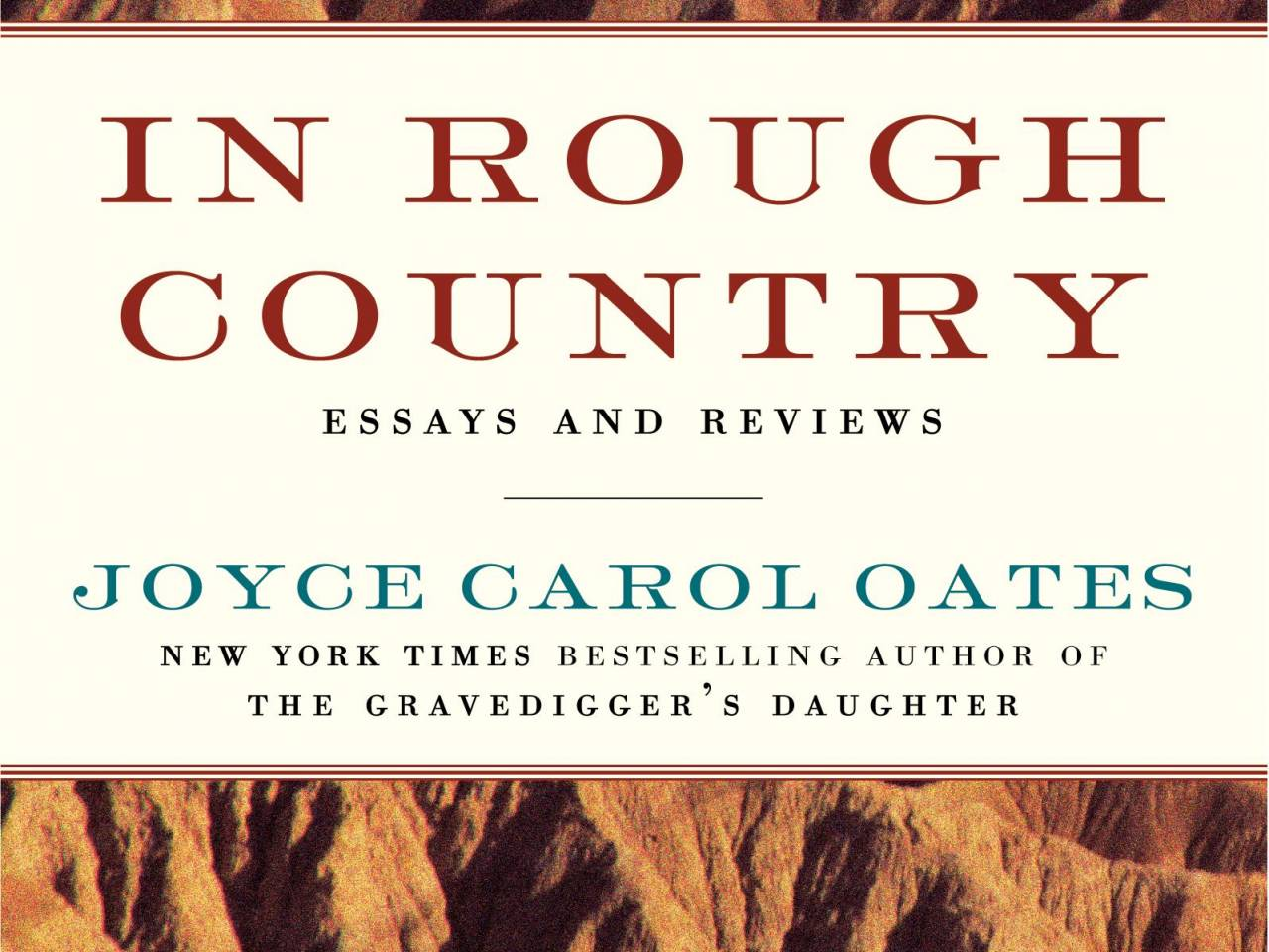 in rough country joyce carol oates tackles the great writers in rough country joyce carol oates tackles the great writers
