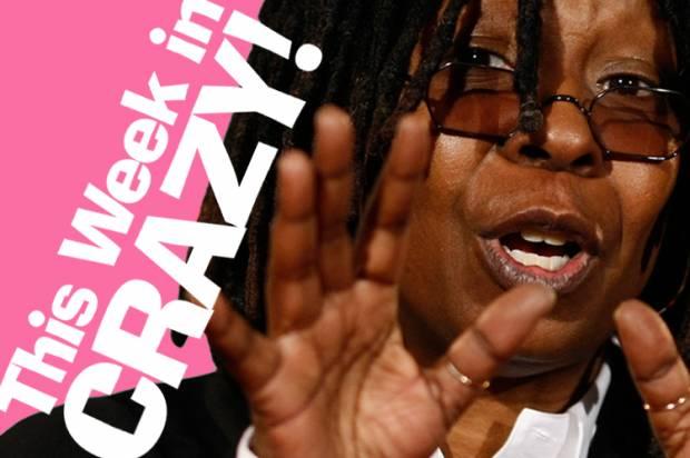 This week in crazy: Whoopi Goldberg