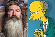 "Phil Robertson of ""Duck Dynasty,"" Mr. Burns of ""The Simpsons"""